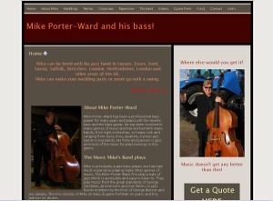 Mike Porter-Ward and his bass! - A UK based bass player who specialises in jazz but has a wealth of experience in many other genres. He can also provide a variety of line ups from a duo to to a five piece band for any party, corporate event or wedding.
